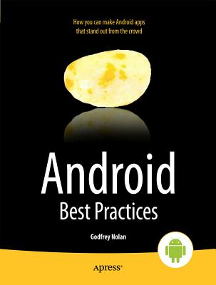 Android Best Practices By Nolan, Godfrey/ Truxall, David/ Sood, Raghav